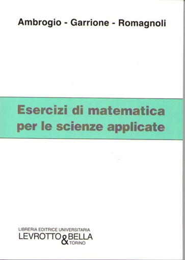 Picture of ESERCIZI DI MATEMATICA PER LE SCIENZE APPLICATE