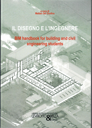 Picture of IL DISEGNO E L'INGEGNERE BIM HANDBOOK FOR BUILDING AND CIVIL ENGINEERING STUDENTS